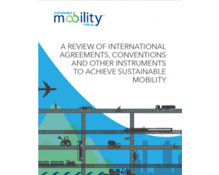 A REVIEW OF INTERNATIONAL AGREEMENTS, CONVENTIONS AND OTHER INSTRUMENTS TO ACHIEVE SUSTAINABLE MOBILITY